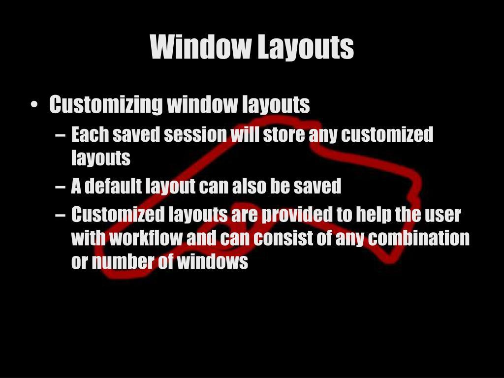 Window Layouts