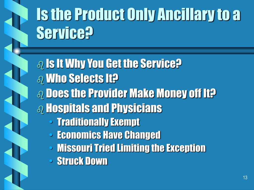 Is the Product Only Ancillary to a Service?