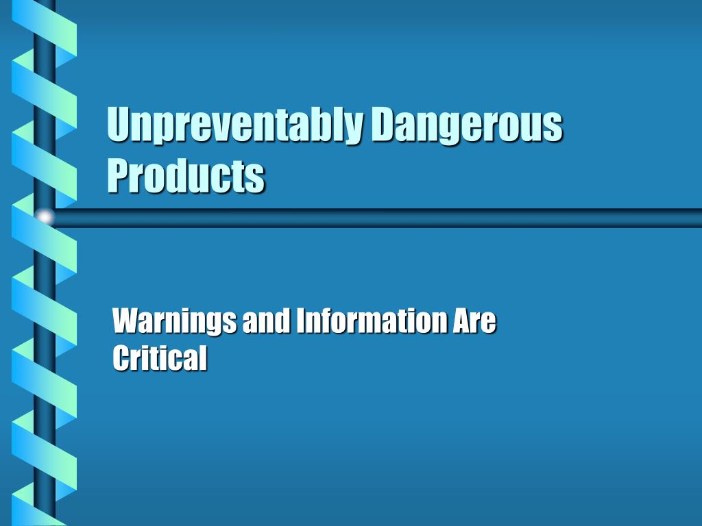 Unpreventably Dangerous Products