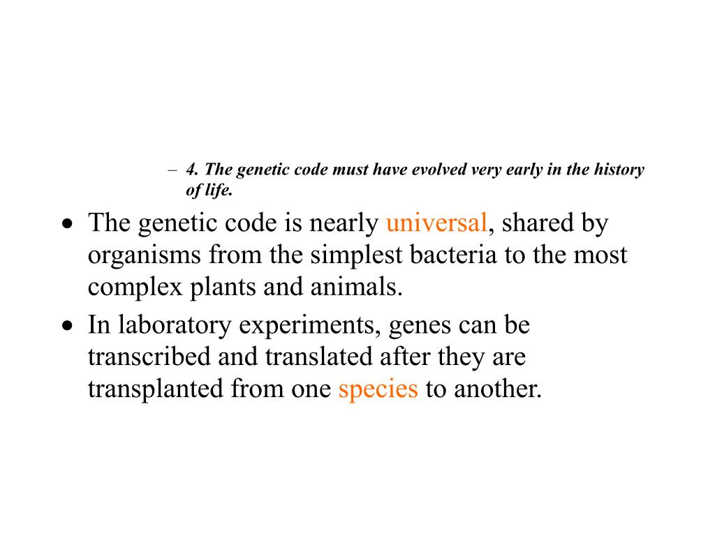 4. The genetic code must have evolved very early in the history of life.