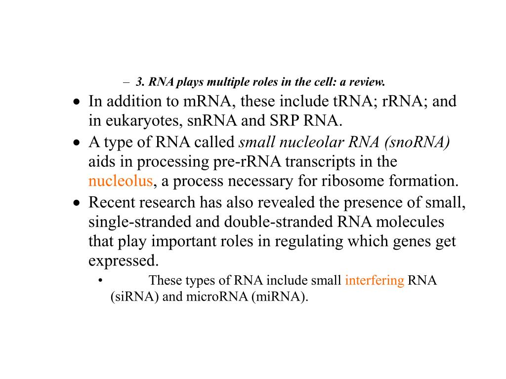 3. RNA plays multiple roles in the cell: a review.