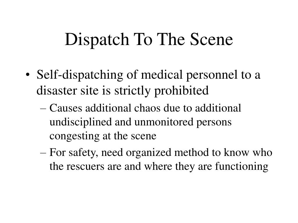 Dispatch To The Scene