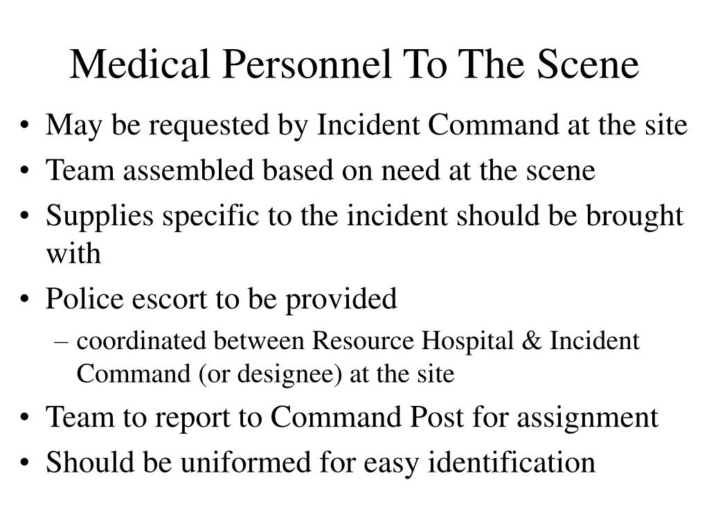 Medical Personnel To The Scene