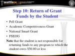 step 10 return of grant funds by the student