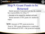step 9 grant funds to be returned