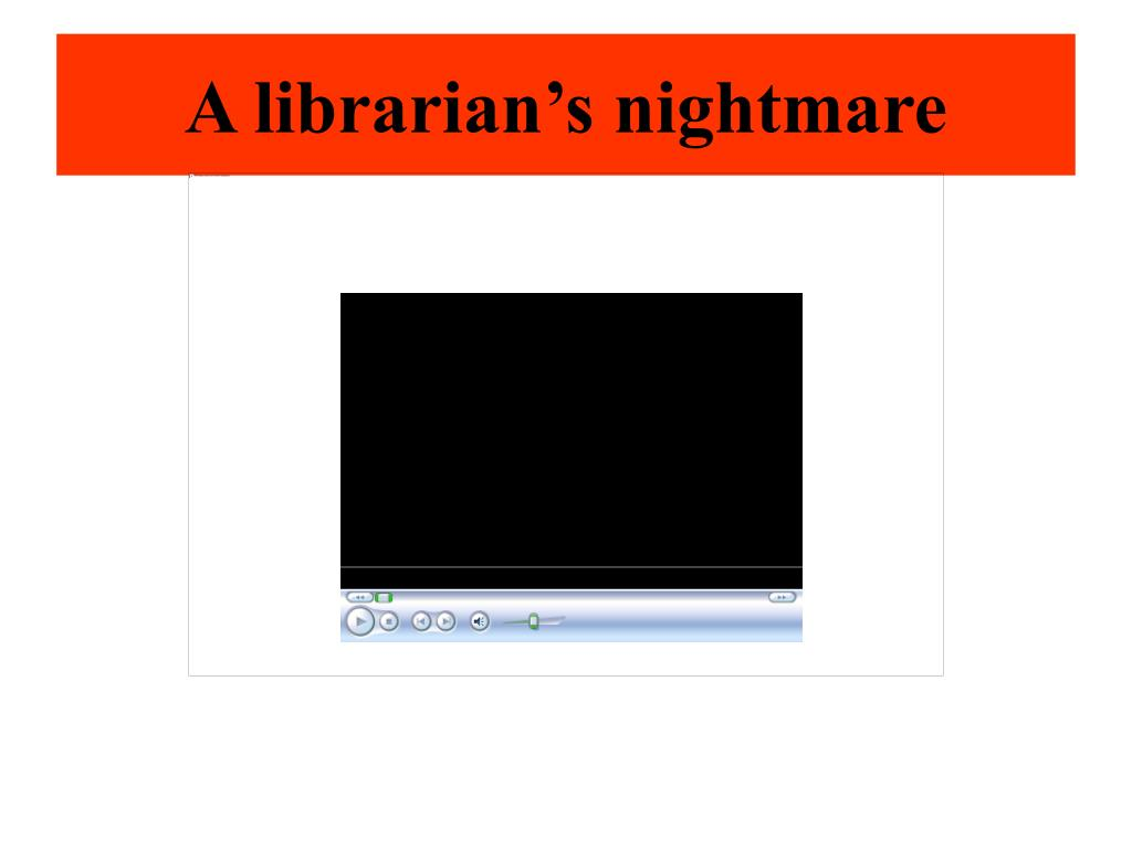 A librarian's nightmare