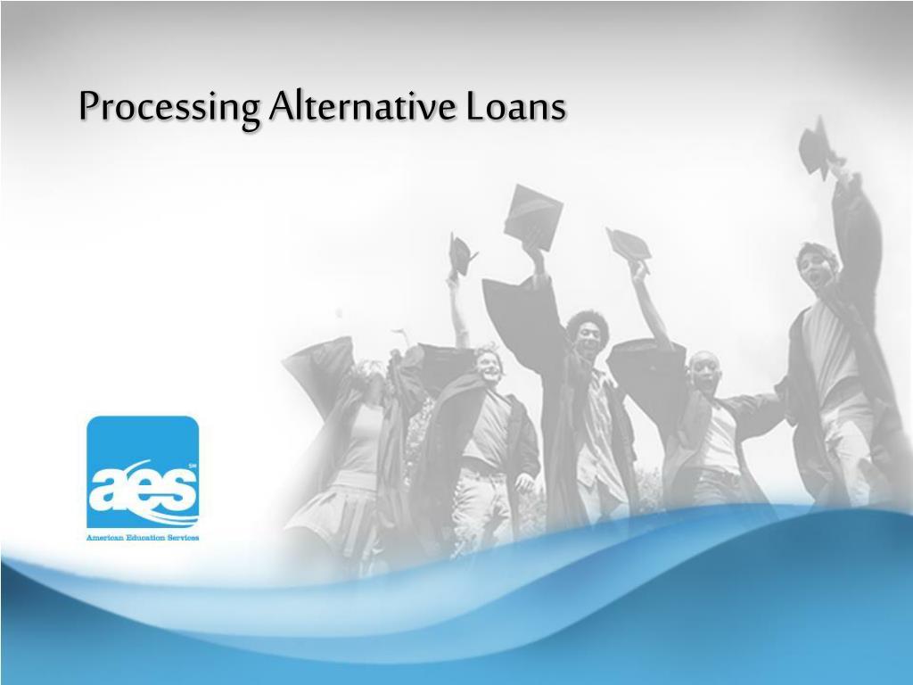 processing alternative loans l.