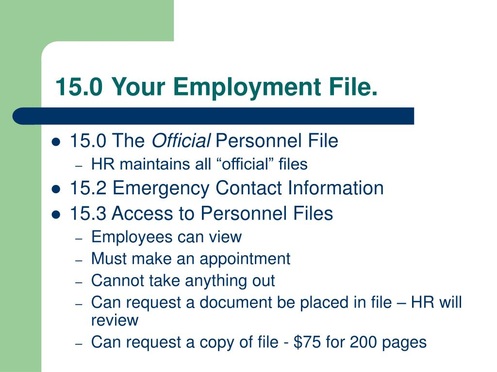 15.0	 Your Employment File.