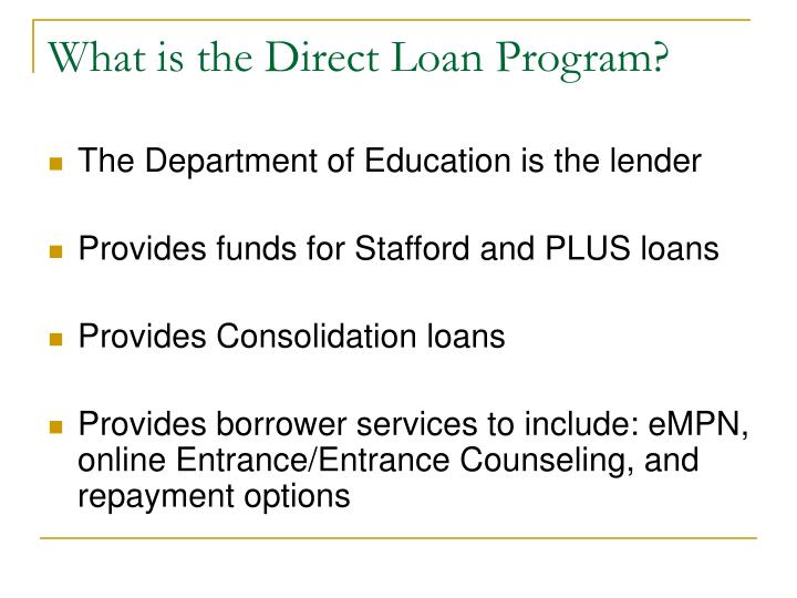 What is the direct loan program