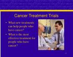 cancer treatment trials