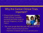why are cancer clinical trials important4