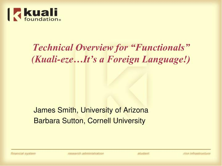 Technical overview for functionals kuali eze it s a foreign language
