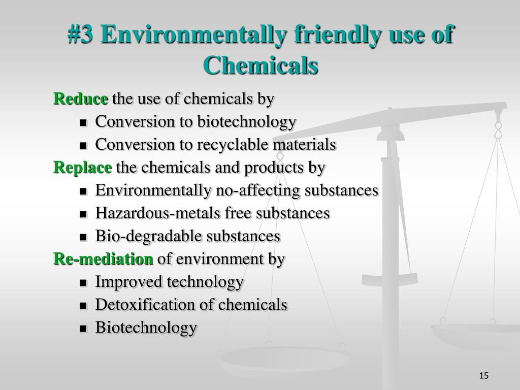 #3 Environmentally friendly use of Chemicals