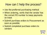how can i help the process