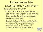 request comes into disbursements then what