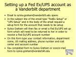 setting up a fed ex ups account as a vanderbilt department62