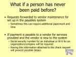 what if a person has never been paid before