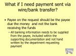 what if i need payment sent via wire bank transfer98