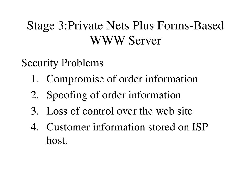 Stage 3:Private Nets Plus Forms-Based WWW Server