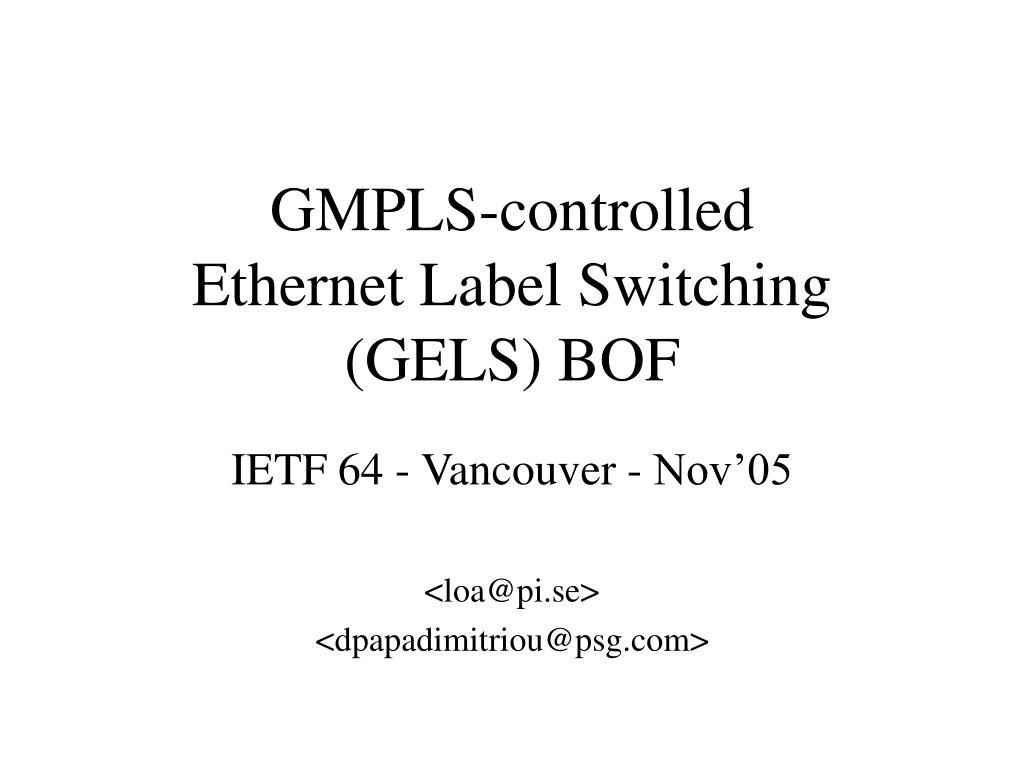 gmpls controlled ethernet label switching gels bof l.