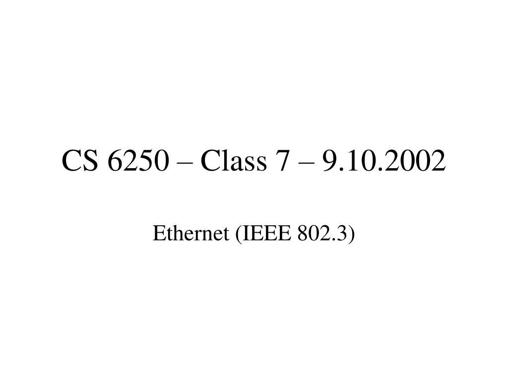 cs 6250 class 7 9 10 2002 l.