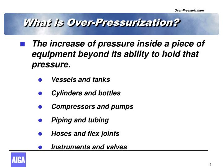 What is over pressurization