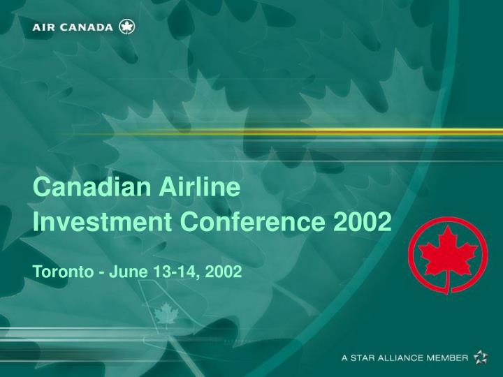 Canadian airline investment conference 2002 toronto june 13 14 2002