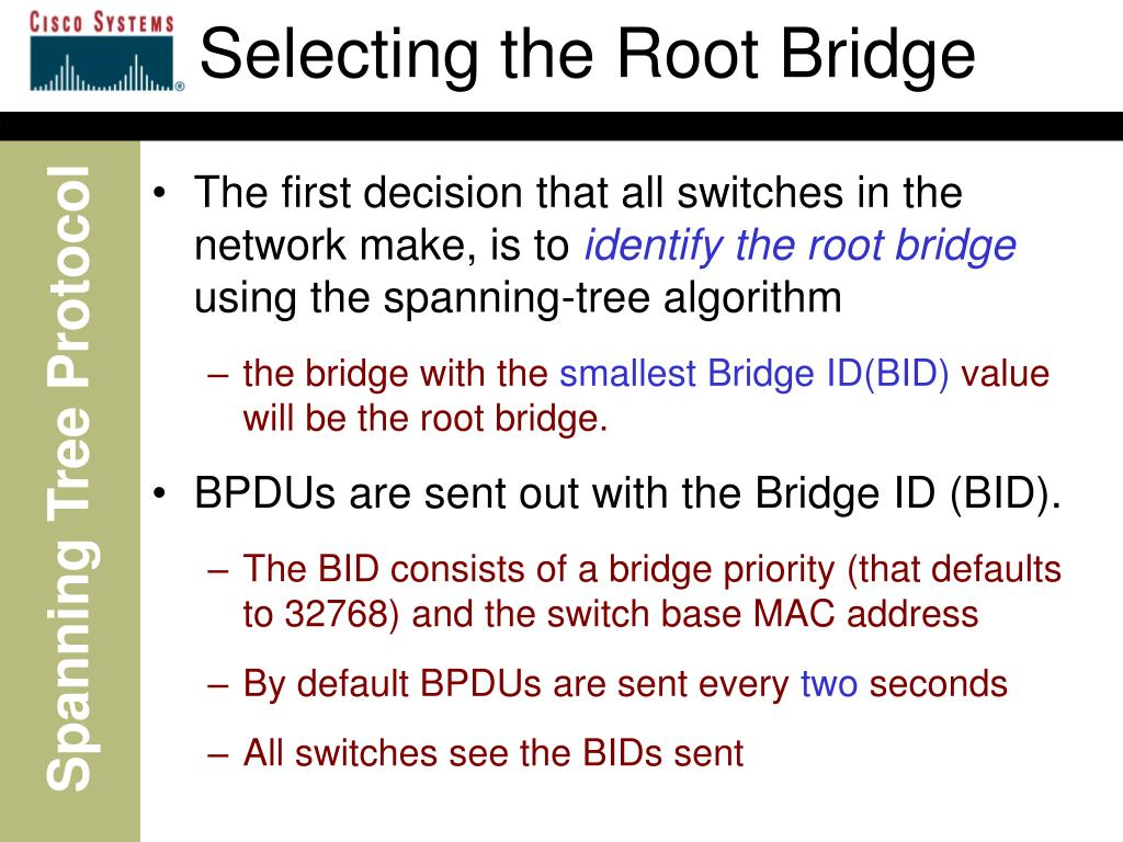 Selecting the Root Bridge