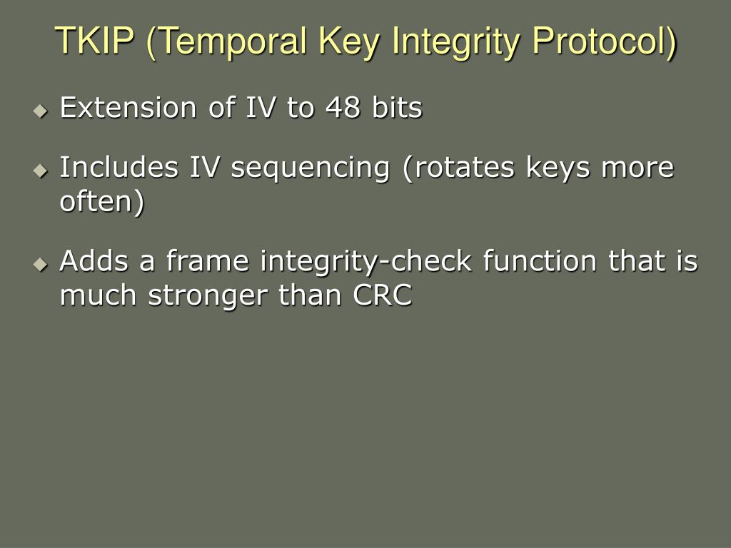 TKIP (Temporal Key Integrity Protocol)