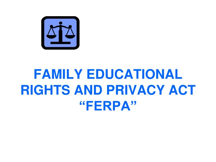 family educational rights and privacy act ferpa n.