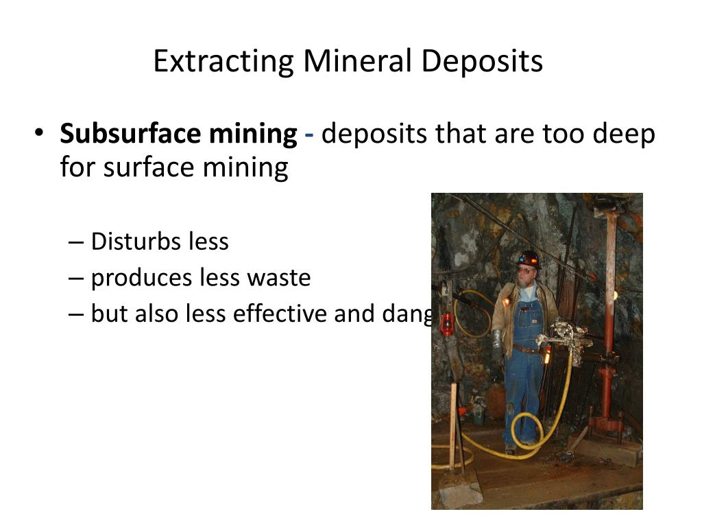 Extracting Mineral Deposits