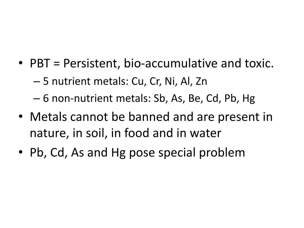 PBT = Persistent, bio-accumulative and toxic.