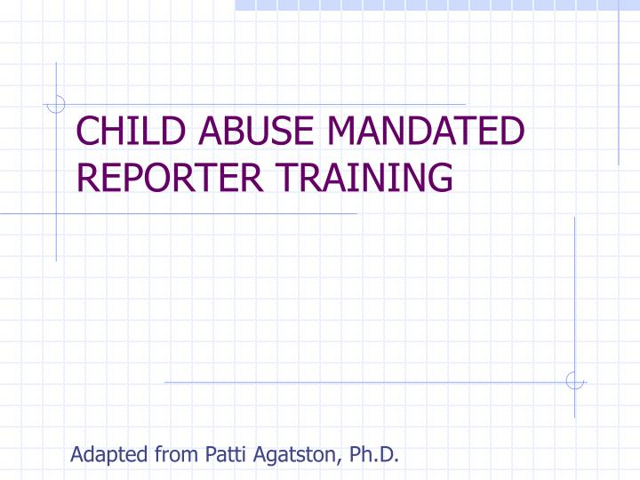 Child abuse mandated reporter training