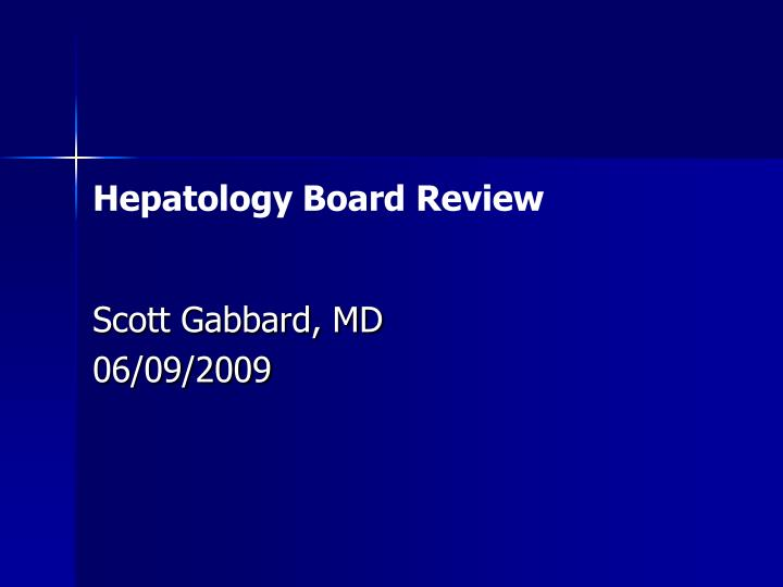 Hepatology board review