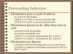 forwarding behavior