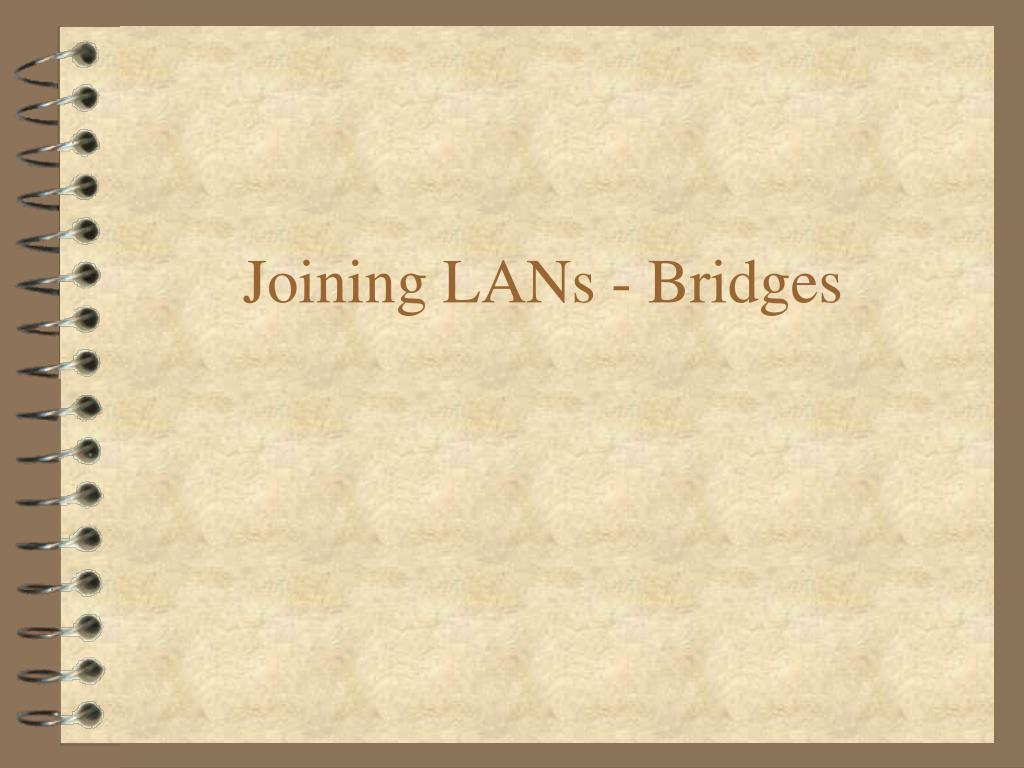 joining lans bridges