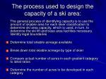 the process used to design the capacity of a ski area