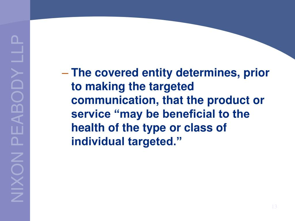 "The covered entity determines, prior to making the targeted communication, that the product or service ""may be beneficial to the health of the type or class of individual targeted."""