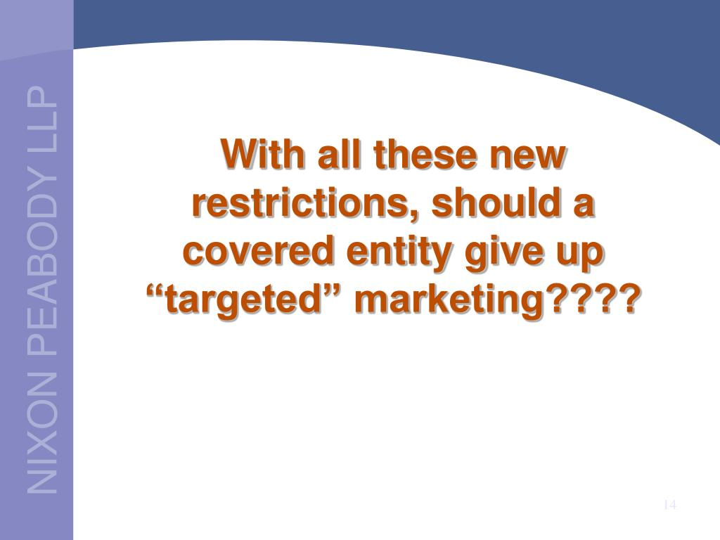 "With all these new restrictions, should a covered entity give up ""targeted"" marketing????"