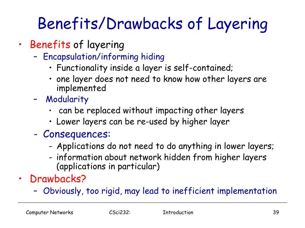 Benefits/Drawbacks of Layering