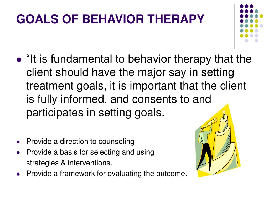 GOALS OF BEHAVIOR THERAPY