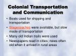 colonial transportation and communication