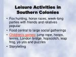 leisure activities in southern colonies