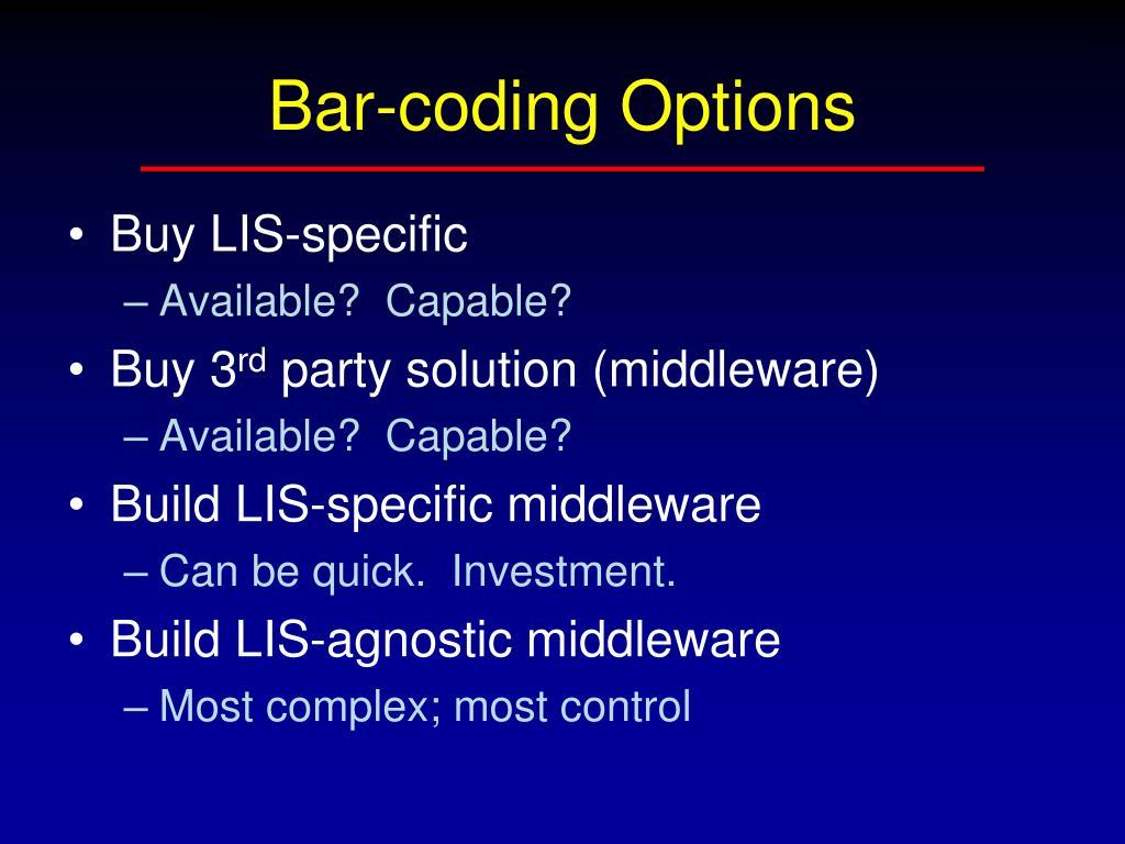 Bar-coding Options