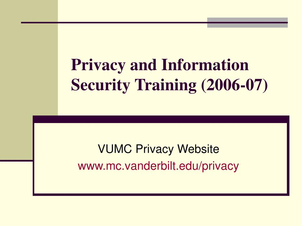 privacy and information security training 2006 07