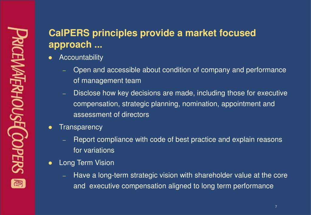 CalPERS principles provide a market focused approach ...