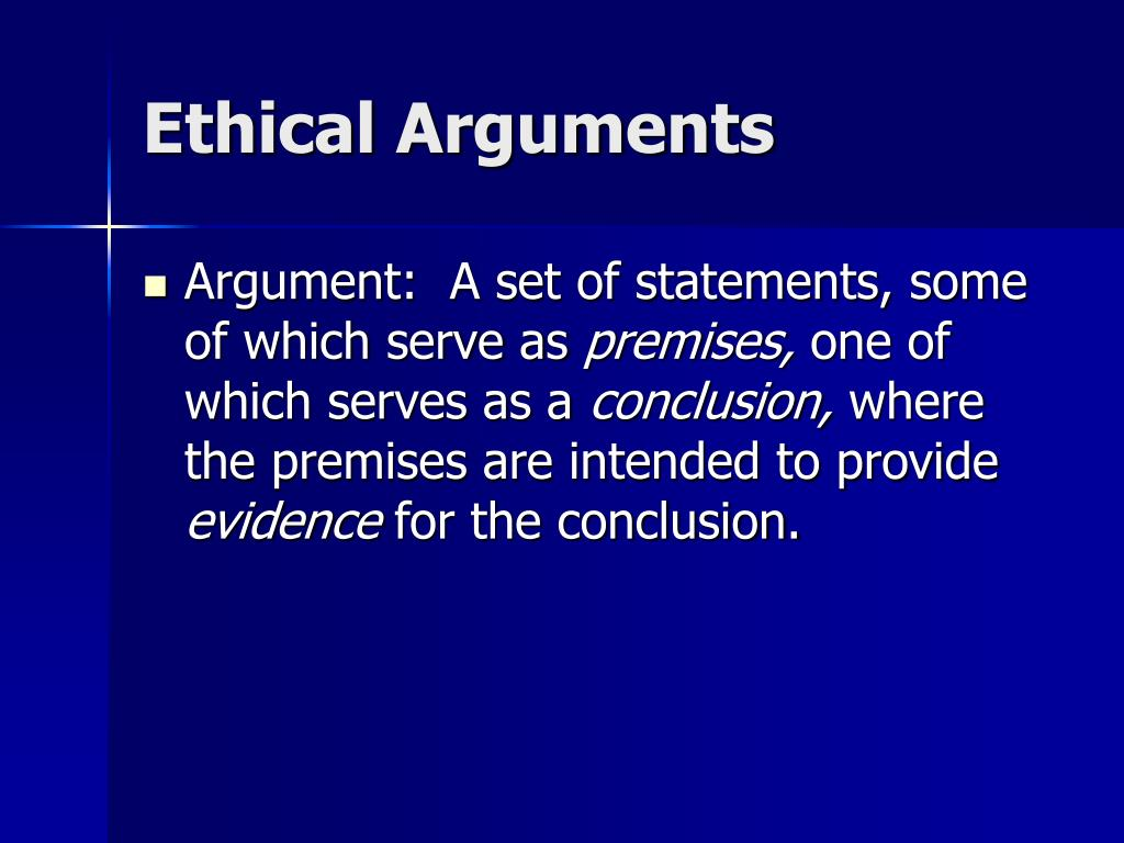 Ethical Arguments