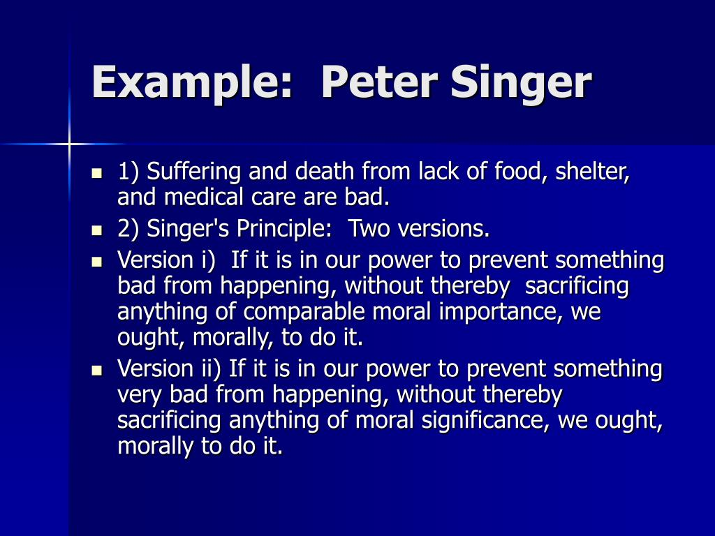 Example:  Peter Singer