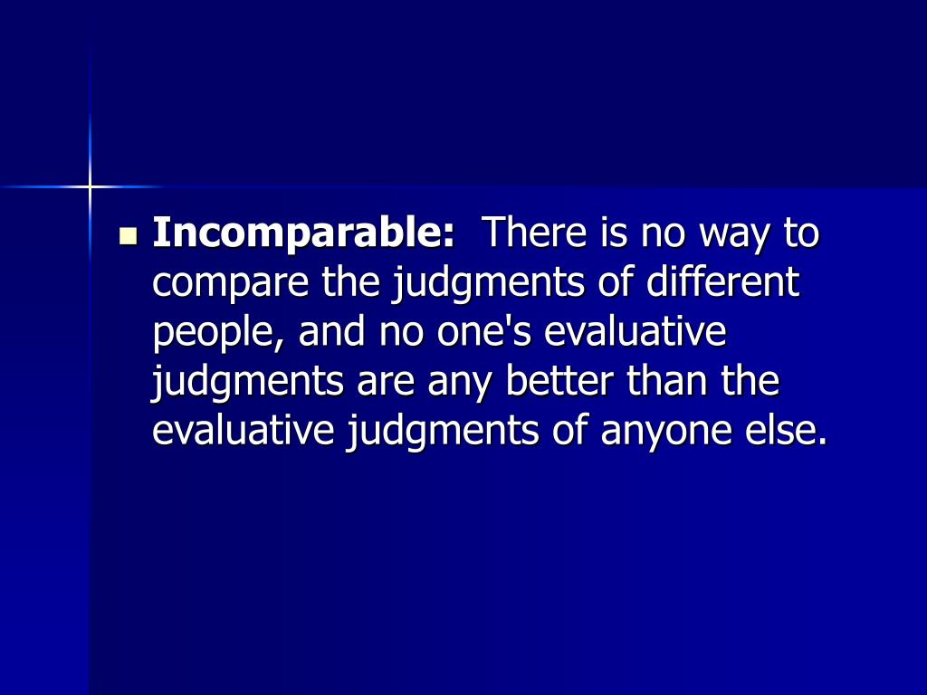 Incomparable: