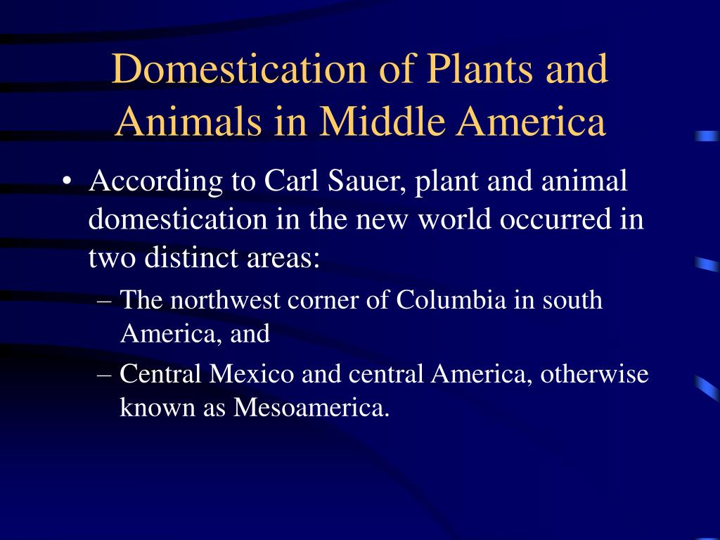 Domestication of Plants and Animals in Middle America